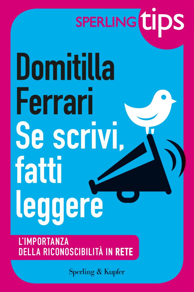 Se scrivi, fatti leggere di Domitilla Ferrari